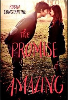 The Promise of Amazing by Robin Constantine | Community Post: 15 YA Books That You Haven't Read (But Totally Should)