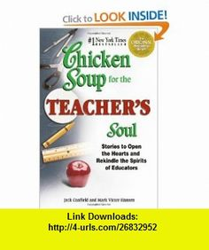 Chicken Soup for the Teachers Soul Stories to Open the Hearts and Rekindle the Spirit of Educators (9781558749788) Jack Canfield, Mark Victor Hansen , ISBN-10: 1558749780  , ISBN-13: 978-1558749788 ,  , tutorials , pdf , ebook , torrent , downloads , rapidshare , filesonic , hotfile , megaupload , fileserve