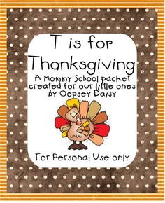 T is for Thanksgiving (A whole free printable packet)
