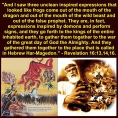 Revelation 16:13, 14, 16. Song Il Gook, Revelation 16, Jehovah S Witnesses, Gods Promises, Jesus Quotes, Bible, Facts, Words, Isaiah 43