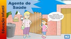 Educação Infantil - Nível 2 (crianças entre 5 a 7 anos): Agente de Saúde