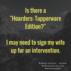 wife | marriage | Tupperware | parenting | humor | funny | meme | author | tweets from @moooooog35 | Rodney Lacroix | My books: amzn.to/2crgRZz | My website: rodneylacroix.com