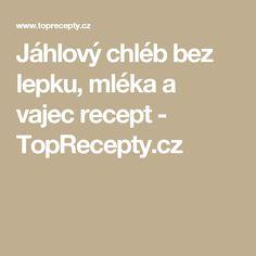 Jáhlový chléb bez lepku, mléka a vajec recept - TopRecepty.cz