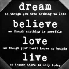 Inspirational quote - dream, believe, love, live