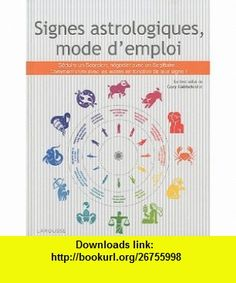 Signes astrologiques, mode demploi (French Edition) (9782035849496) Gary Goldschneider , ISBN-10: 2035849497  , ISBN-13: 978-2035849496 ,  , tutorials , pdf , ebook , torrent , downloads , rapidshare , filesonic , hotfile , megaupload , fileserve