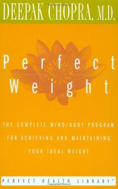 PERFECT WEIGHT: The Complete Mind/Body Program for Achieving and Maintaining Your Ideal Weight.
