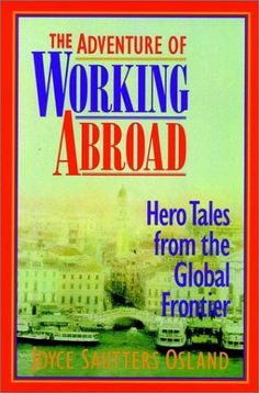 The Adventure of Working Abroad: Hero Tales from the Global Frontier by Joyce Sautters Osland http://www.amazon.com/dp/0787901083/ref=cm_sw_r_pi_dp_L8zMtb0GNDJQZMXM