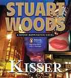 Kisser  Author:Stuart Woods; Tony Roberts; Penguin Audiobooks.  Publisher:New York : Penguin Audio, 2010.  Edition/Format: Audiobook on CD : CD audio : Fiction : English : UnabridgedView all editions and formats   Summary:When P.I. Stone Barrington crosses paths with a fetching Broadway actress--and sometime lip model--Stone gets a little more deeply involved with business than he'd expected. When his new lady love turns out to be a lady with a shady past, Stone and downtown cop Dino…