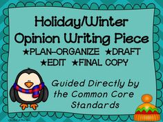 Get ready for the HOLIDAY/WINTER SEASON with a fun, standards based writing assignment! Students will use this pack to PLAN/ORGANIZE, DRAFT, REVISE, EDIT, and write a FINAL COPY of an opinion writing piece about the winter holidays or winter season.WHAT'S INCLUDED IN THIS HOLIDAY/WINTER OPINION WRITING PACK:-HOLIDAY/WINTER OPINION WRITING TOPIC CHOICES (in color and in black and white)*Students can select a topic they are interested in writing about in their piece.-BEGINNING WORDS/PHRASES…