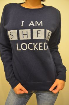 I AM SHERLOCKED Navy Blue Unisex Sweater by BoomPow on Etsy, $21.99 Holy awesomeness!!!