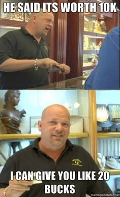 """""""Pawn Stars"""" - There's a difference everywhere in whether you're the buyer or seller!"""