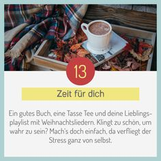#zeitfürmich #leseabend #teetrinken #wenigerstress #stressspenden #österreich #adventchallenge #meinplan_at #machmit #advent #adventkalender #weihnachtsvorbereitung #zeitfürdaswesentliche #frommetoyou #24tage #13dezember 💫🎄👼 Advent, Christmas Carols Songs, Cup Of Tea, Good Books, Simple, Tips