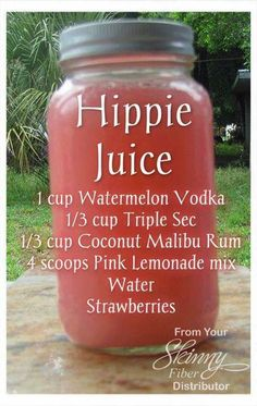 """HIPPIE JUICE Summer is coming! Here's some refreshing """"juice"""" for the adults! 1 cup Watermelon Vodka cup Triple Sec cup Coconut Malibu Rum 4 scoops Pink Lemonade mix Water Strawberries Mix it up in a Mason jar and ENJOY! by kristie Summer Cocktails, Cocktail Drinks, Fun Drinks, Yummy Drinks, Vodka Cocktails, Beach Drinks, Liquor Drinks, Malibu Rum Drinks, Camping Drinks"""