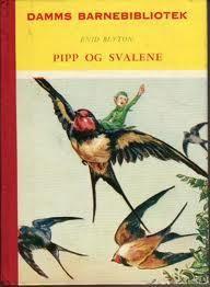 """""""Pipp og svalene - Damms barnebibliotek"""" av Enid Blyton"""