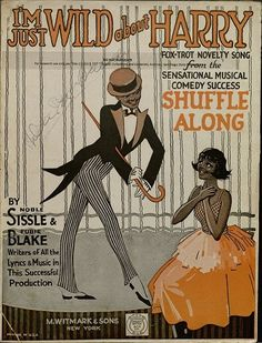 I'm Just Wild About Harry, by Eubie Blake