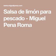 Salsa de limón para pescado - Miguel Pena Roma