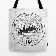 """You'll know these people when you meet em. Matthew Taylor Wilson's """"NOT ALL WHO WANDER ..."""" tote bag is available in multiple sizes at Society6."""