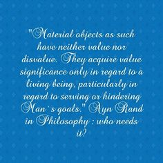 Values are chosen by a man`s morality.