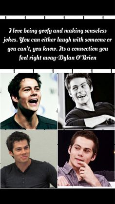 Dylan quote- he would be so much fun to be around!