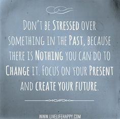 Don't stress over the past
