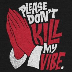 Please Don't Kill My Vibe by Chris Piascik in Typography Creative Brochure, Brochure Design, Logo Design, Graphic Design, Trippy Designs, Dont Kill My Vibe, Daily Inspiration Quotes, Design Inspiration, Iphone 6