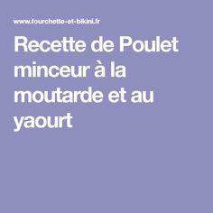 Recette de Poulet minceur à la moutarde et au yaourt