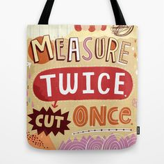 Measure Twice.  Cut Once. Tote Bag by Linzie Hunter - $22.00
