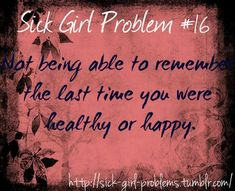 Kind of. I can remember being happy. Even if it was just laughing for a moment I remember those. Chronic Migraines, Chronic Illness, Chronic Pain, Endometriosis Pain, Intracranial Hypertension, Ankylosing Spondylitis, Lupus Awareness, Psoriatic Arthritis, Crps