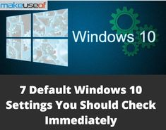 7 Default Windows 10 Settings You Should Check Immediately Don't make the mistake of leaving these settings unchanged in Technology Hacks, Computer Technology, Computer Programming, Computer Science, Medical Technology, Energy Technology, Computer Engineering, Technology Integration, Build Your Own Computer