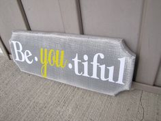 Be.YOU.tiful distressed wood sign. $15.00, via Etsy.