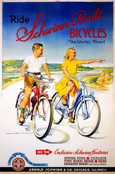 Schwinn Bicycles Poster.  Loved my Schwinn.  Rode it for miles - I had a blue one - my 1st bike.  I was so proud the day Dad agreed I rode well enough to take off the training wheels.