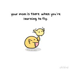 chibird:  Dedicated to my mama, for giving me the love and support I needed to be who I am today. <3