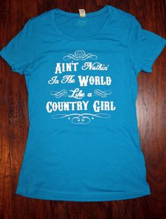 Hey, I found this really awesome Etsy listing at https://www.etsy.com/listing/189909577/aint-nothin-like-a-country-girl-fitted-t