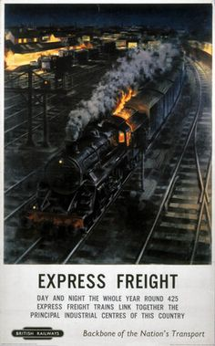 'Expres Freight', BR poster, 1948-1965., Barber.'Expres Freight', BR poster, 1948-1965.  Barber © NRM / Pictorial Collection / Science & Society Picture Library Description Poster produced for British Railways (BR) to promote the railway's services to industry. The poster shows a steam locomotive hauling freight wagons during the night. The accompanying text explains that 425 expres freight trains link England's principal industrial centres, by transporting goods by day and night. ...feb16