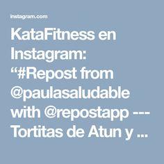 "KataFitness en Instagram: ""#Repost from @paulasaludable with @repostapp --- Tortitas de Atun y Papa 1 Lata de atun grande 1 papa grande hecha puré 1 huevo Cebolla…"""