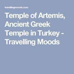Temple of Artemis, Ancient Greek Temple in Turkey - Travelling Moods
