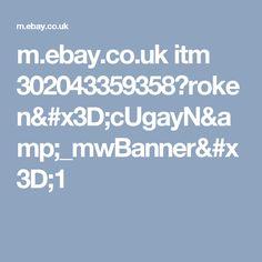 m.ebay.co.uk itm 302043359358?roken=cUgayN&_mwBanner=1