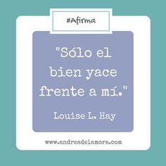 Esta es mi afirmación favorita de #LouiseLHay