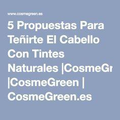 5 Propuestas Para Teñirte El Cabello Con Tintes Naturales |CosmeGreen | CosmeGreen.es