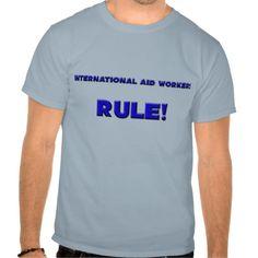International Aid Workers Rule T Shirt, Hoodie Sweatshirt