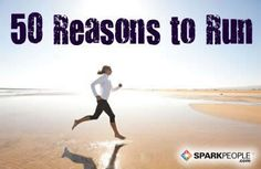 50 Good Reasons to Run. Hats off to this woman for explaining the addiction perfectly!