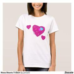 Shop Nana Hearts T-Shirt created by janislil. Love T Shirt, Shirt Style, Nana Gifts, Girls Wardrobe, Wardrobe Staples, Fitness Models, Shirt Designs, T Shirts For Women, Womens Fashion