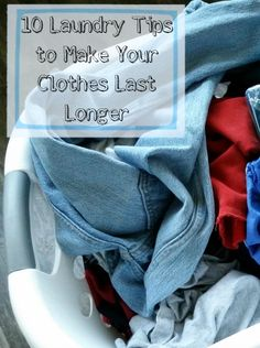 10 Laundry Tips to Make Your Clothes Last Longer #stylebymethod #clevermethod #sponsored