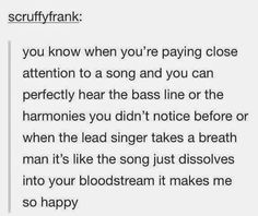 and you get chills because you literally hear everything