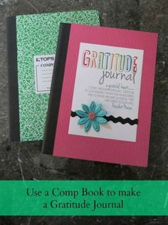 Gratitude Journal made out of a Comp Book. Made with FREE printable from All Things Bright and Beautiful.