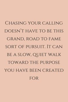 4 Ways to Chase Your Calling 4 way you can achieve your dreams and make a huge impact on this world. Dream Quotes, Quotes To Live By, Life Quotes, Friend Quotes, Happy Quotes, Positive Quotes, Motivational Quotes, Inspirational Quotes, Meaningful Quotes