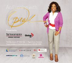 Oprah is coming to Vancouver this Thursday January 24, 2013 - get the friends together and do it VIP style. 604-839-2720