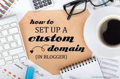 How To Set Up a Custom Domain in Blogger | Wonder Forest: Design Your Life. Found via @Shannon Jordan