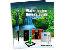 Water Ionizer Expert — Water Ionizer Buyer's Guide Water Ionizer, Buyers Guide, Budgeting, Health Fitness, Budget Organization, Fitness, Health And Fitness