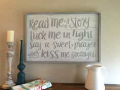 Read me a story Tuck me in Tight say a sweet prayer by kspeddler